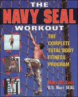 The Navy SEAL Workout: The Complete Total-Body Fitness Program
