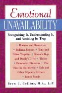 Emotional Unavailability Emotional Unavailability: Recognizing It, Understanding It, and Avoiding Its Trap Recognizing It, Understanding It, and Avoid