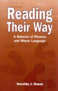 Reading Their Way: A Balance of Phonics and Whole Language - Donat, Dorothy J.