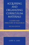Acquiring and Organizing Curriculum Materials: A Guide and Directory of Resources - Lare, Gary