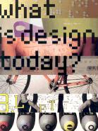What Is Design Today?