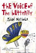 The Voice of the Butterfly - Nichols, John Treadwell