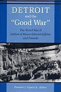 Detroit and the Good War: The World War II Letters of Mayor Edward Jeffries and Friends