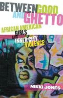 Between Good and Ghetto: African American Girls and Inner-City Violence