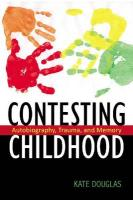 Contesting Childhood: Autobiography, Trauma and Memory