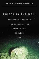 Poison in the Well: Radioactive Waste in the Oceans at the Dawn of the Nuclear Age