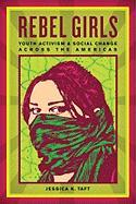 Rebel Girls: Youth Activism and Social Change Across the Americas