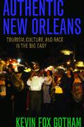 Authentic New Orleans: Tourism, Culture, and Race in the Big Easy