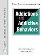 The Encyclopedia of Addictions and Addictive Behaviors - Gwinnell, Esther; Adamec, Christine