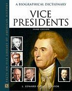 Vice Presidents: A Biographical Dictionary