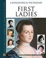 First Ladies: A Biographical Dictionary