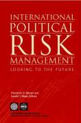 International Political Risk Management, Volume 3: Looking to the Future