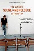 The Ultimate Scene & Monologue Sourcebook: An Actor's Reference to Over 1,000 Monologues and Scenes from More Than 300 Contemporary Plays