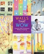 Walls That Wow: Creative Wall Treatments Without Fancy-Schmancy Painting