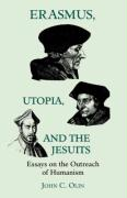 Erasmus, Utopia, and the Jesuits: Essays on the Outreach of Humanism