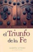 El Triunfo de la Fe = The Triumph of Faith