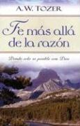 Fe Mas Alla de la Razon = Faith Beyond Reason