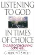 Listening to God in Times of Choice: The Art of Discerning God's Will