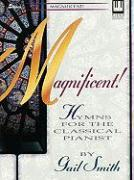 Magnificent: Hymns for the Classical Pianist