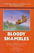 Bloody Shambles Volume One: First Comprehensive Account of Air Operations Over South-East Asia, December 1941-April 1942