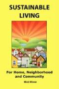 Sustainable Living: For Home, Neighborhood and Community - Winter, Mick