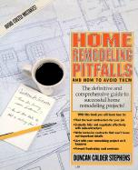 Home Remodeling Pitfalls and How to Avoid Them - Stephens, Duncan Calder