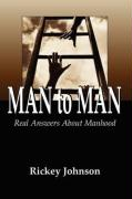 Man to Man Real Answers about Manhood - Johnson, Rickey
