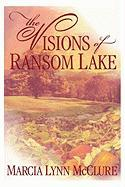 The Visions of Ransom Lake - McClure, Marcia Lynn