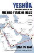 Yeshua a Personal Memoir of the Missing Years of Jesus