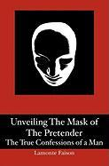 Unveiling the Mask of the Pretender - Faison, LaMonte