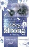 Stay Strong: Be Strong
