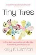 Tiny Toes: A Couple's Journey Through Infertility, Prematurity, and Depression - Damron, Kelly D.
