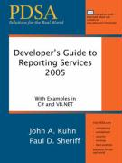 Developer's Guide to Reporting Services - Kuhn, John A.; Sheriff, Paul D.