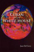 A Cuban in the White House - del Cerro, Juan