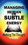 Managing Human Subtle Energy