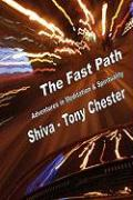 The Fast Path - Adventures in Meditation & Spirituality - Chester, Tony