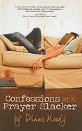 Confessions of a Prayer Slacker - Moody, Diane