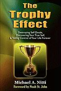 The Trophy Effect - Nitti, Michael
