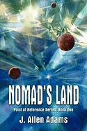 Nomads Land, Point of Reference