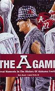 A Game: Great Moments in Alabama Football History - Pirtle, Caleb, III