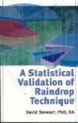 A Statistical Validation of Raindrop Technique