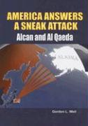 America Answers a Sneak Attack: Alcan and Al Qaeda