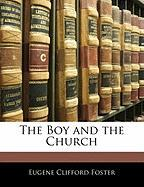 The Boy and the Church - Foster, Eugene Clifford