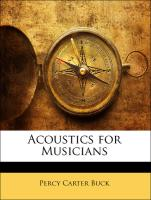 Acoustics for Musicians - Buck, Percy Carter