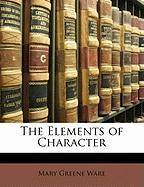 The Elements of Character - Ware, Mary Greene