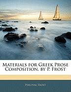 Materials for Greek Prose Composition, by P. Frost - Frost, Percival