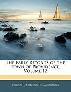 The Early Records of the Town of Providence, Volume 12 - Commissioners, Providence Record