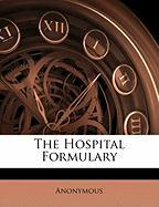 The Hospital Formulary - Anonymous