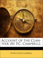Account of the Clan-Iver [By P.C. Campbell].