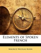 Elements of Spoken French - Kuhn, Maurice Nicolas